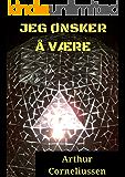 Jeg ønsker å være (Norwegian Edition)