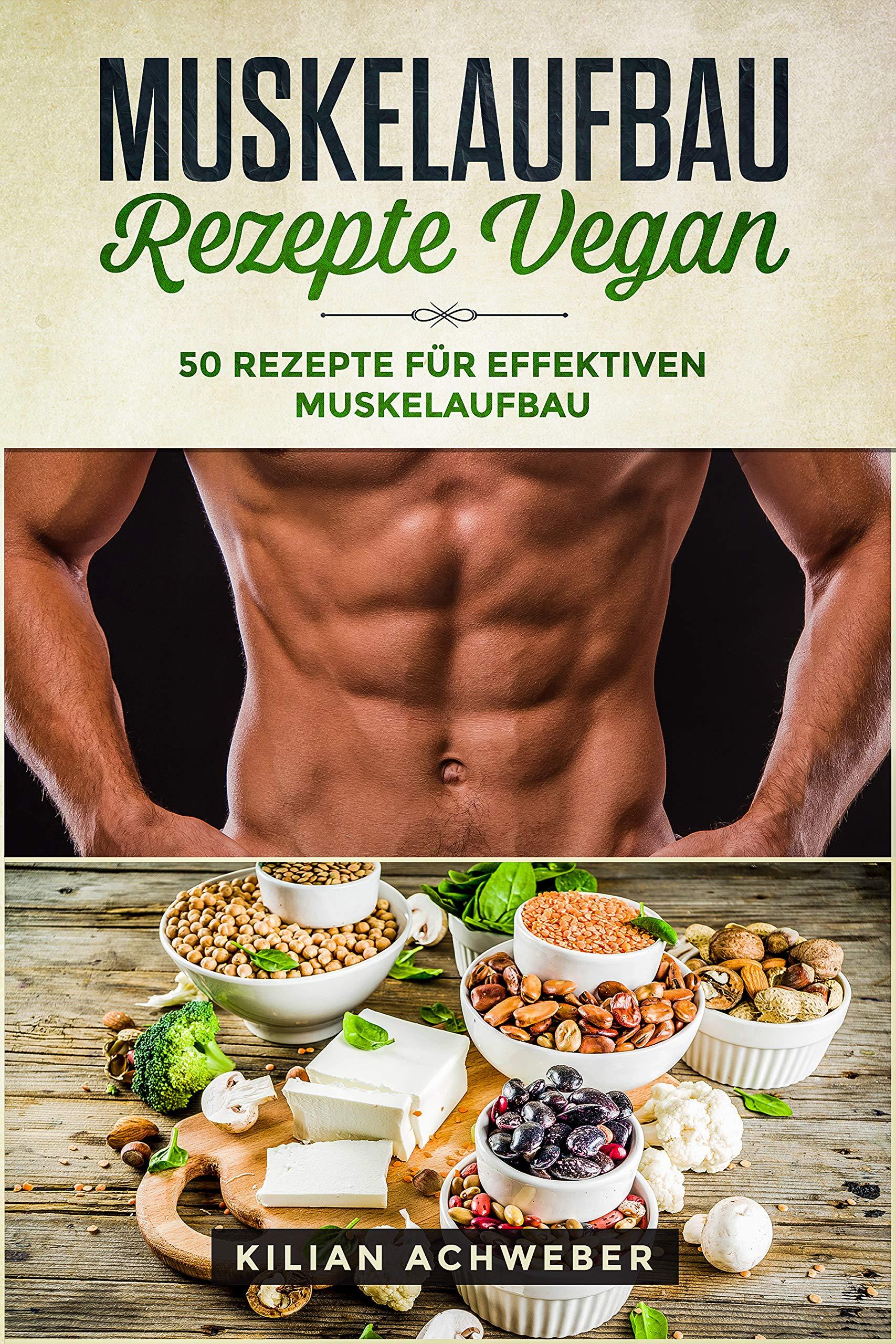 Muskelaufbau Rezepte Vegan  50 Rezepte Für Effektiven Muskelaufbau