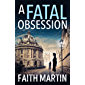 A Fatal Obsession: A gripping mystery perfect for all crime fiction readers from best seller Faith Martin