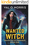 Wanted Witch (Daughter of Darkness Book 1)