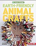 Earth-Friendly Animal Crafts (Green STEAM)