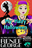 My Hairy Halloween (Peculiar Mysteries Book 4)
