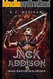 Jack Addison vs. Man-Ravishing Spider (M/M serial) (Jack Addison vs. a Whole World of Hot Trouble Book 1)