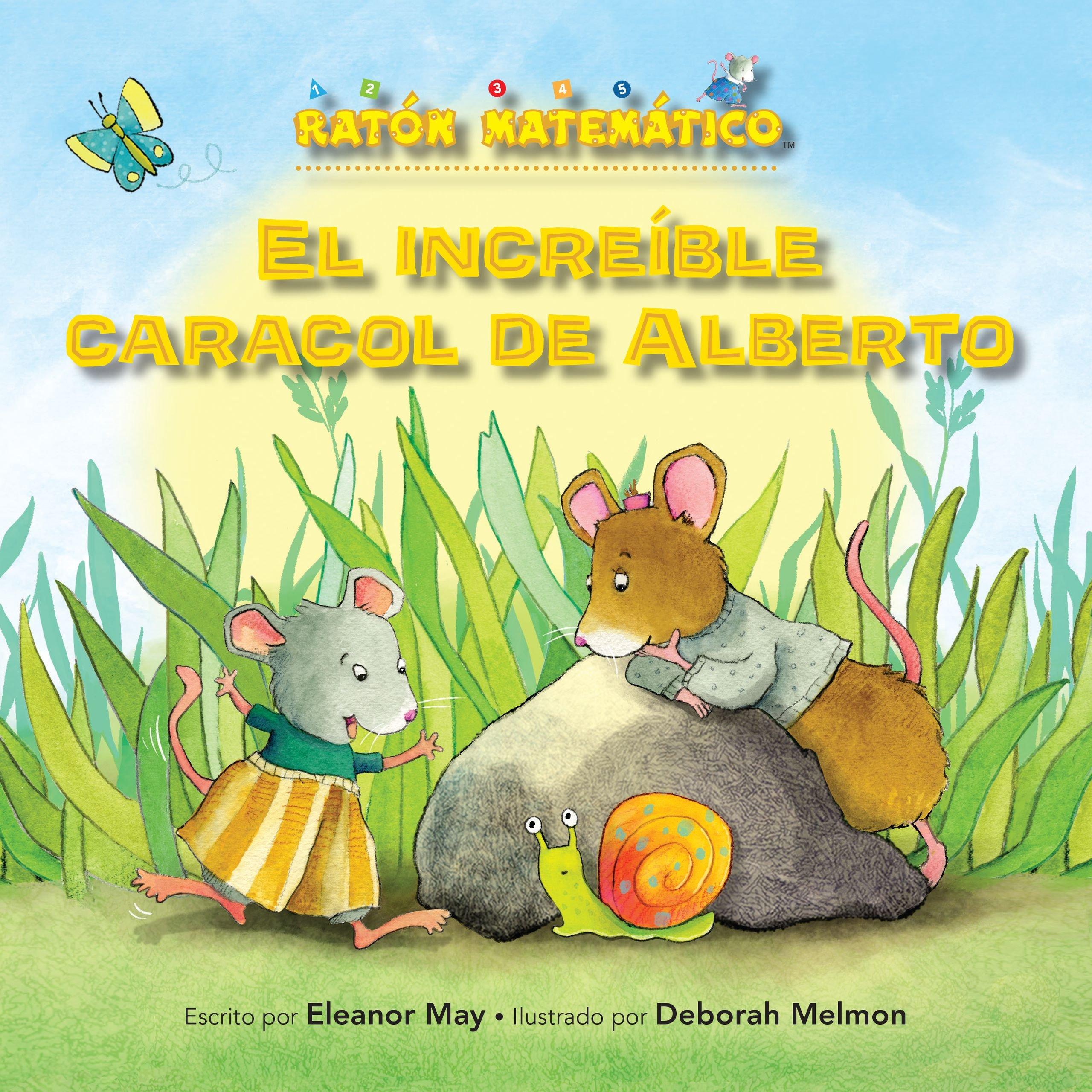 Download El Increíble Caracol de Alberto (Albert's Amazing Snail): Palabras de Posición (Position Words) (Ratón Matemático (Mouse Math)) (Spanish Edition) pdf