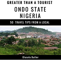 Greater Than a Tourist: Ondo State, Nigeria: 50 Travel Tips from a Local