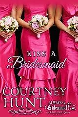 Kiss a Bridesmaid (Kindle Single) (Always a Bridesmaid Book 3)