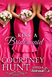 Kiss a Bridesmaid (Always a Bridesmaid Book 3)