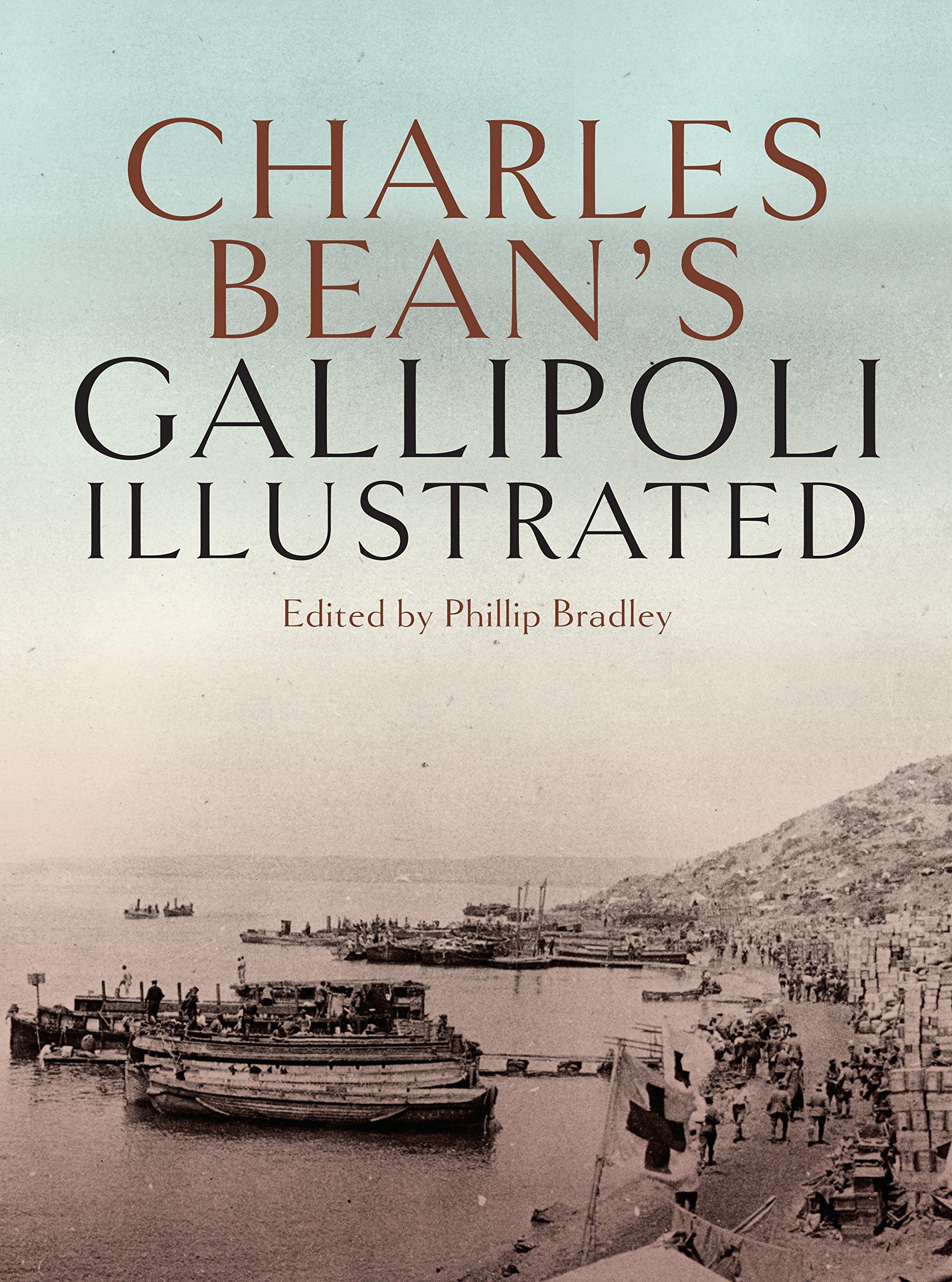 Charles Bean's Gallipoli: Illustrated