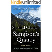 Second Chance in Sampson's Quarry (A Sampson's Quarry Mystery - Book Three) (Sampson's Quarry Mysteries 3)