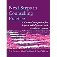 Next Steps in Counselling Practice: A students' companion for degrees, HE diplomas and vocational courses: A Students' Companion for Certificate and ... Skills Courses (Steps in Counselling Series)