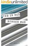 Ted in Bed: Burger Man