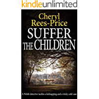 Suffer the Children: A Welsh detective tackles a kidnapping and a tricky cold case (DI Winter Meadows Book 3)