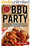 BBQ Party: 50 Essential Smoking Meat Recipes For Your Low-and-Slow Gathering (Rory's Meat Kitchen)