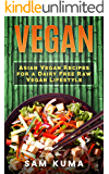Asian Vegan Cookbook: Essential Asian Plant-Based Healthy Easy Beginner Vegan Recipes for Dairy Free Weight Loss (Slow Cooker Vegan, Dairy Free, Instant ... Protein, Low Carb, Low Cholesterol Book 1)