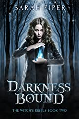 Darkness Bound (The Witch's Rebels Book 2) Kindle Edition