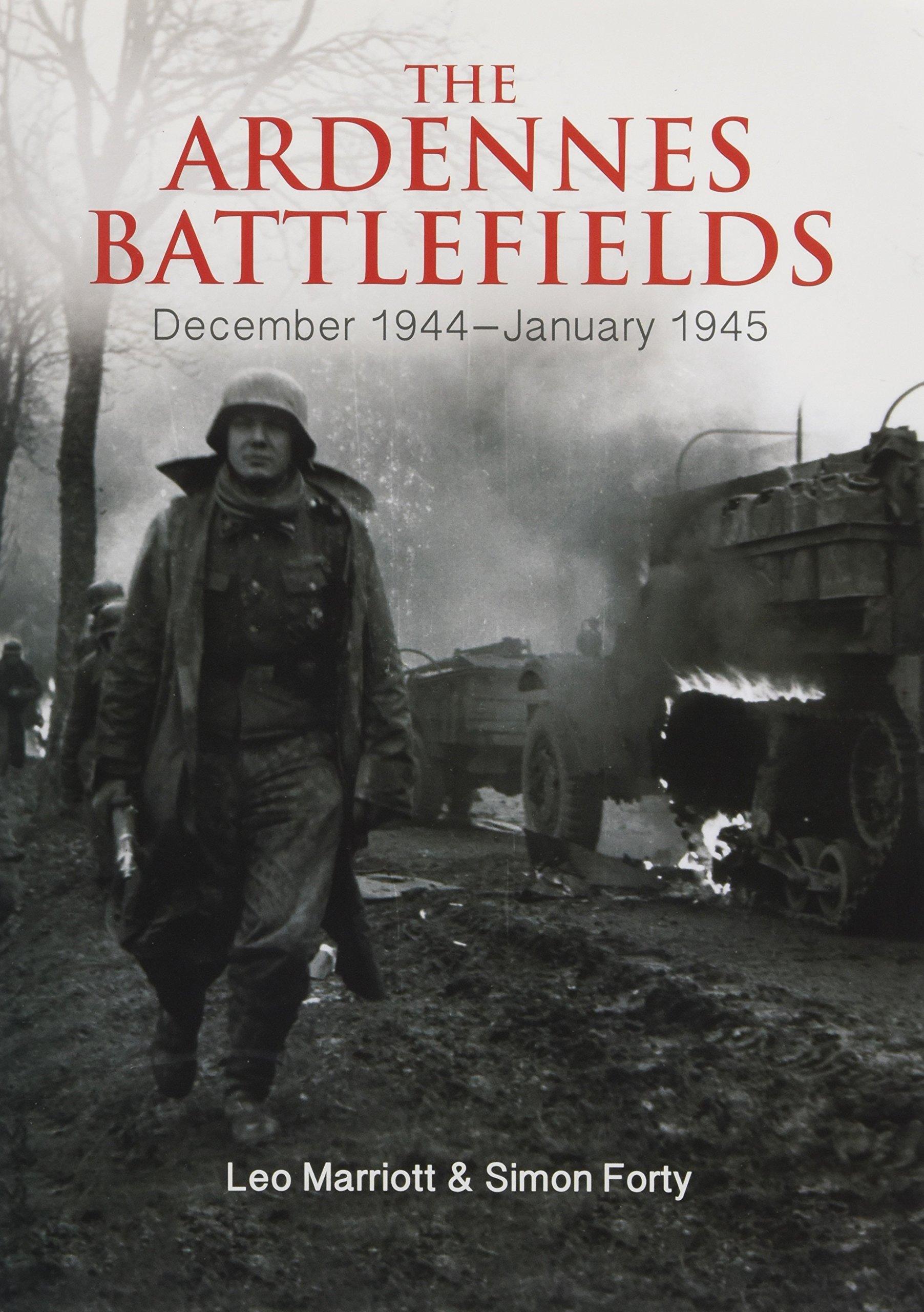 The Ardennes Battlefields: December 1944–January 1945