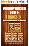 Woodworking Bible: Woodworking basics for beginners 5 books in 1