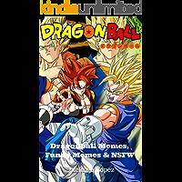 Dragonball: Memes, Funny Memes & NSFW (English Edition)