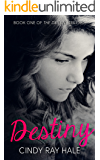 Destiny: A Romeo and Juliet Retelling (The Destiny Trilogy Book 1)