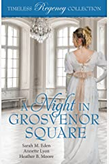 A Night in Grosvenor Square (Timeless Regency Collection Book 9) Kindle Edition