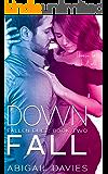 Down Fall: (Brody & Lola: Easton Family Saga) (Fallen Duet Book 2)