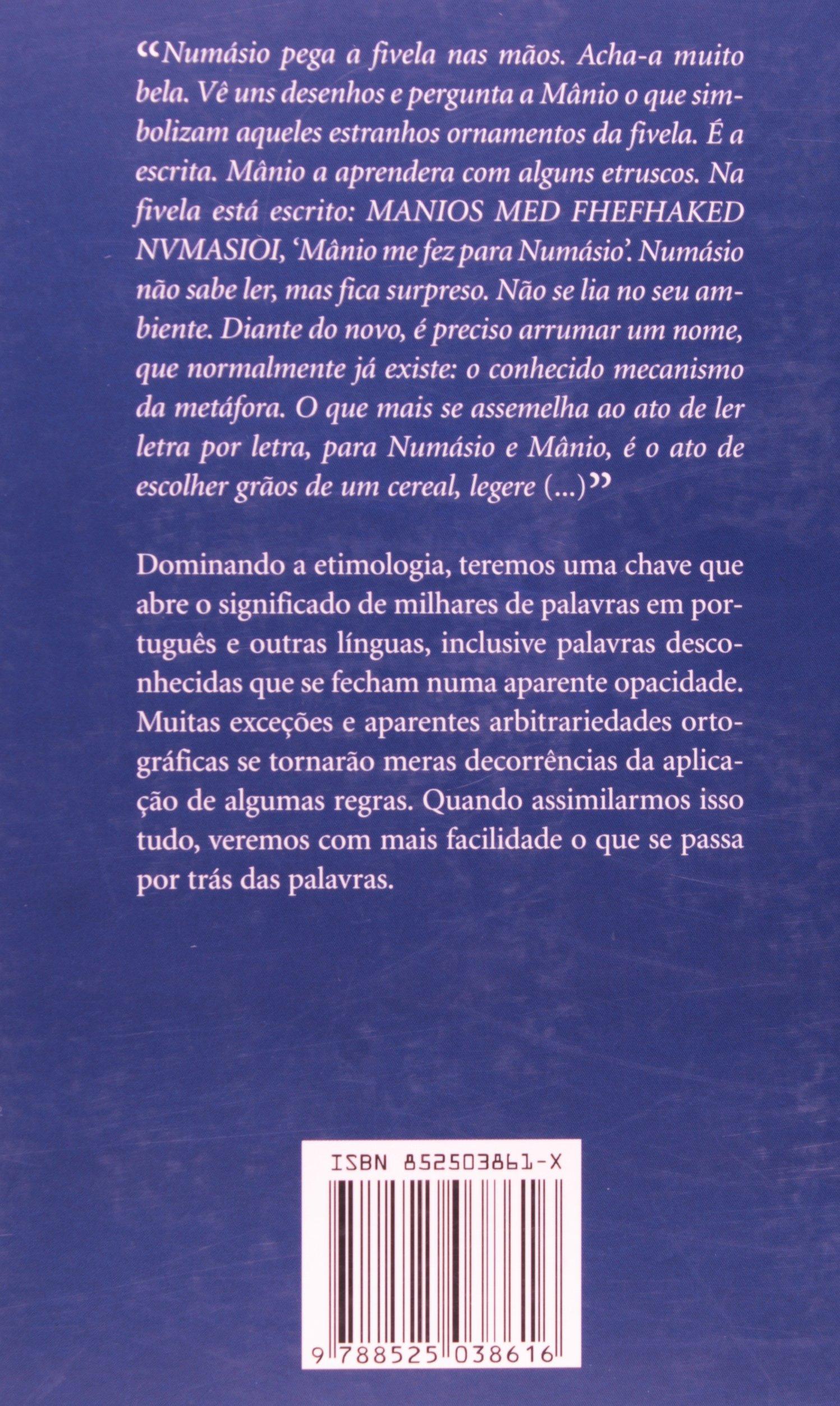 Por Trás das Palavras. Manual de Etimologia do Português (Em Portuguese do  Brasil): 9788525038616: Amazon.com: Books