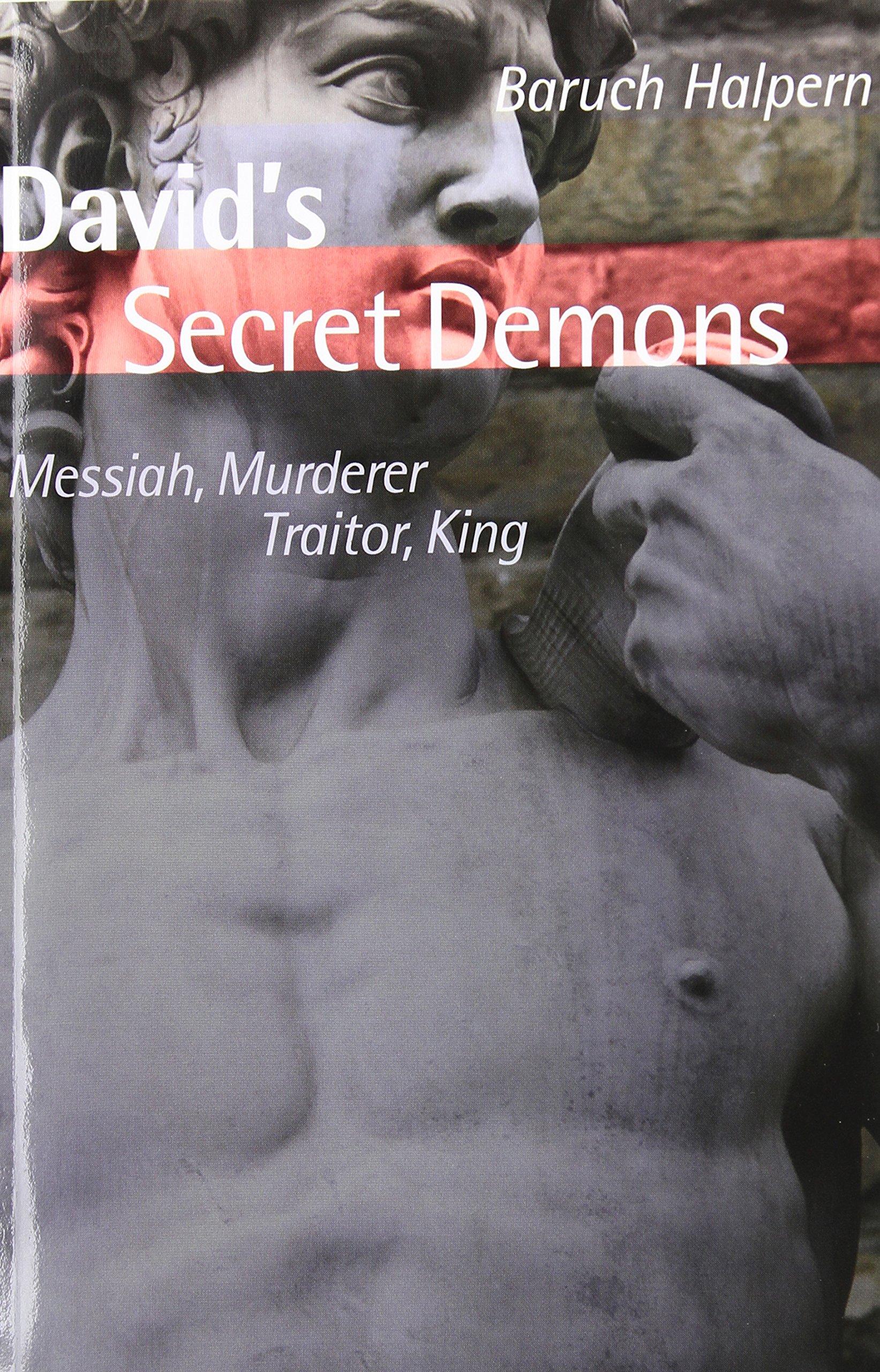 Download David's Secret Demons: Messiah, Murderer, Traitor, King (Bible in Its World (Paperback)) pdf