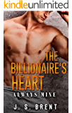 The Billionaire's Heart: Always Mine (A Billionaire Love Story Book 1)