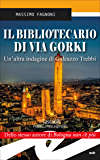 Il bibliotecario di via Gorki: Un'altra indagine di Galeazzo Trebbi