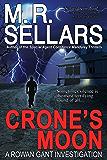 Crone's Moon: A Rowan Gant Investigation (The Rowan Gant Investigations Book 5)