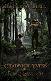 Chadwick Yates and the Forest Labyrinth (The Adventures of Chadwick Yates Book 2)