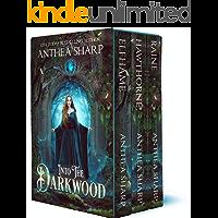 Into the Darkwood: A Complete Fantasy Trilogy (Anthea Sharp Bundles Book 1)