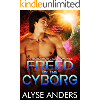 Freed by the Cyborg (Cyborg Protectors Book 6)