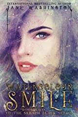 Watercolour Smile (Seraph Black Book 2) Kindle Edition