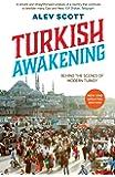 Turkish Awakening: Behind the Scenes of Modern Turkey