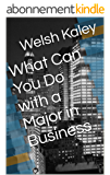 What Can You Do with a Major in Business (English Edition)