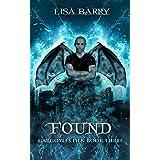 Found (Gargoyles Den Book Three)