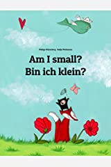 Am I small? Bin ich klein?: Children's Picture Book English-German (Bilingual Edition) (World Children's Book 2) Kindle Edition