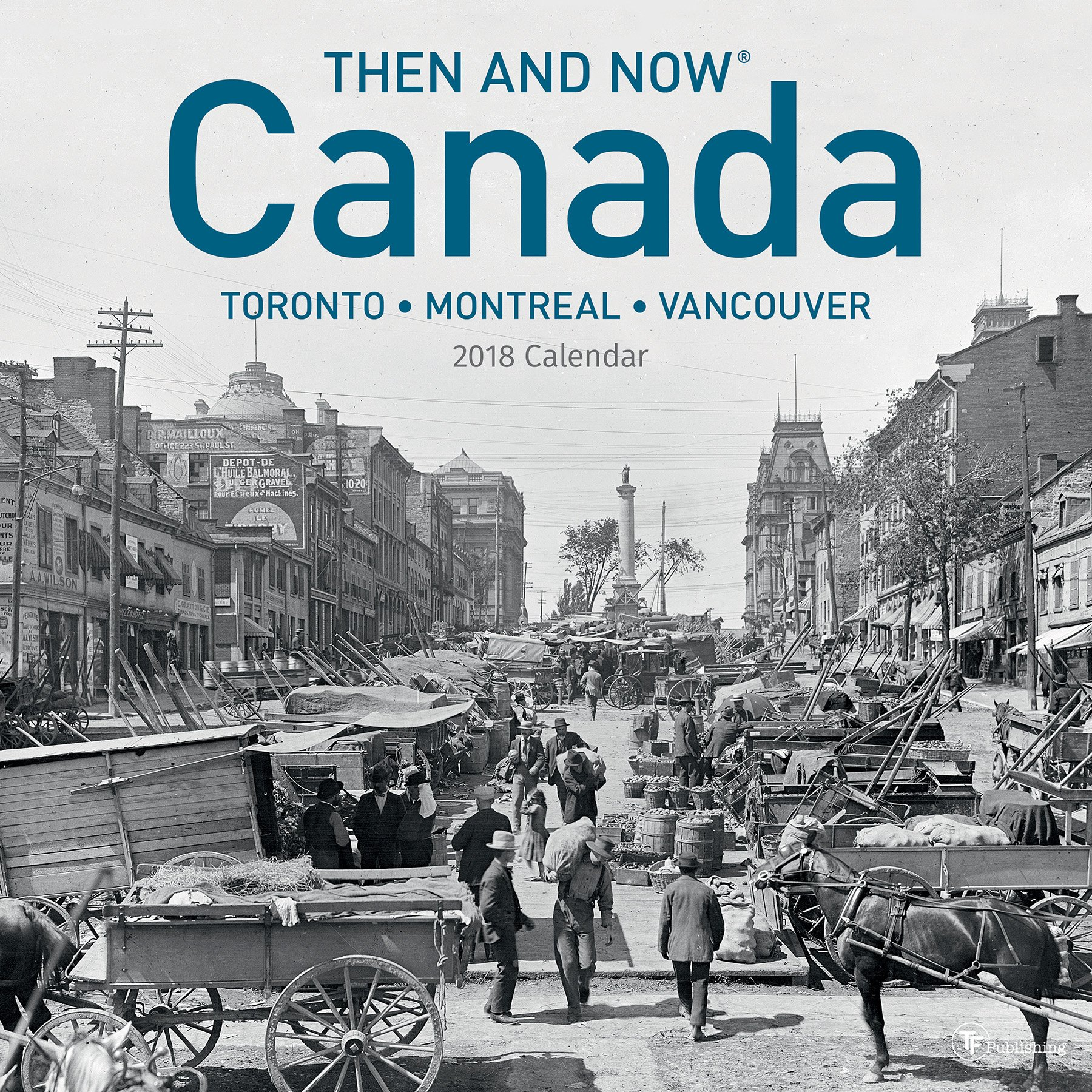2018 Canada Then and Now Wall Calendar (English and French Edition) ebook