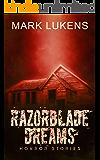Razorblade Dreams: Horror Stories