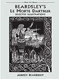 Beardsley's Le Morte Darthur: Selected Illustrations (Dover Fine Art, History of Art)