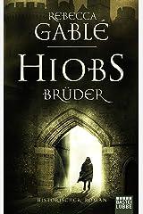 Hiobs Brüder: Historischer Roman (Helmsby-Reihe 2) (German Edition) Kindle Edition