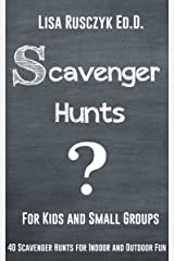 Scavenger Hunts For Kids and Small Groups: 40 Scavenger Hunts for Indoor and Outdoor Fun (Interactive Activities for Kids)