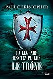 La Légende des Templiers - Le Trône