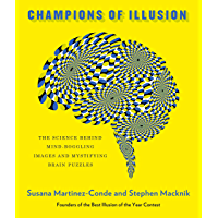 Champions of Illusion: The Science Behind Mind-Boggling Images and Mystifying Brain Puzzles (English Edition)