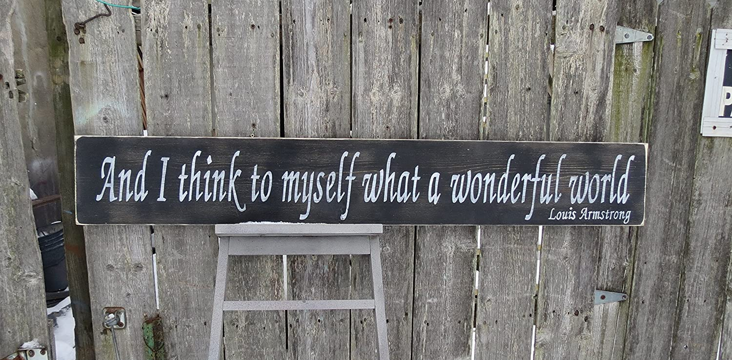 nursery graduation inspirational Made by Black Dog Sign Hand Painted And I think to myself what a wonderful world.. Louis Armstrong wood sign customize colors