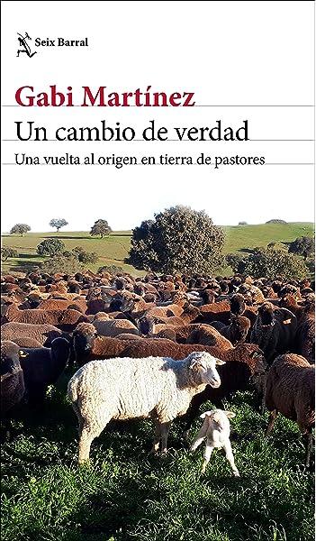 Un cambio de verdad: Una vuelta al origen en tierra de pastores Los Tres Mundos: Amazon.es: Martínez, Gabi: Libros