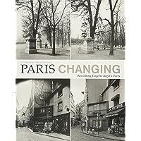 Christopher Rauschenberg - Paris Changing - Revisiting Atget´s Paris (Paperback)