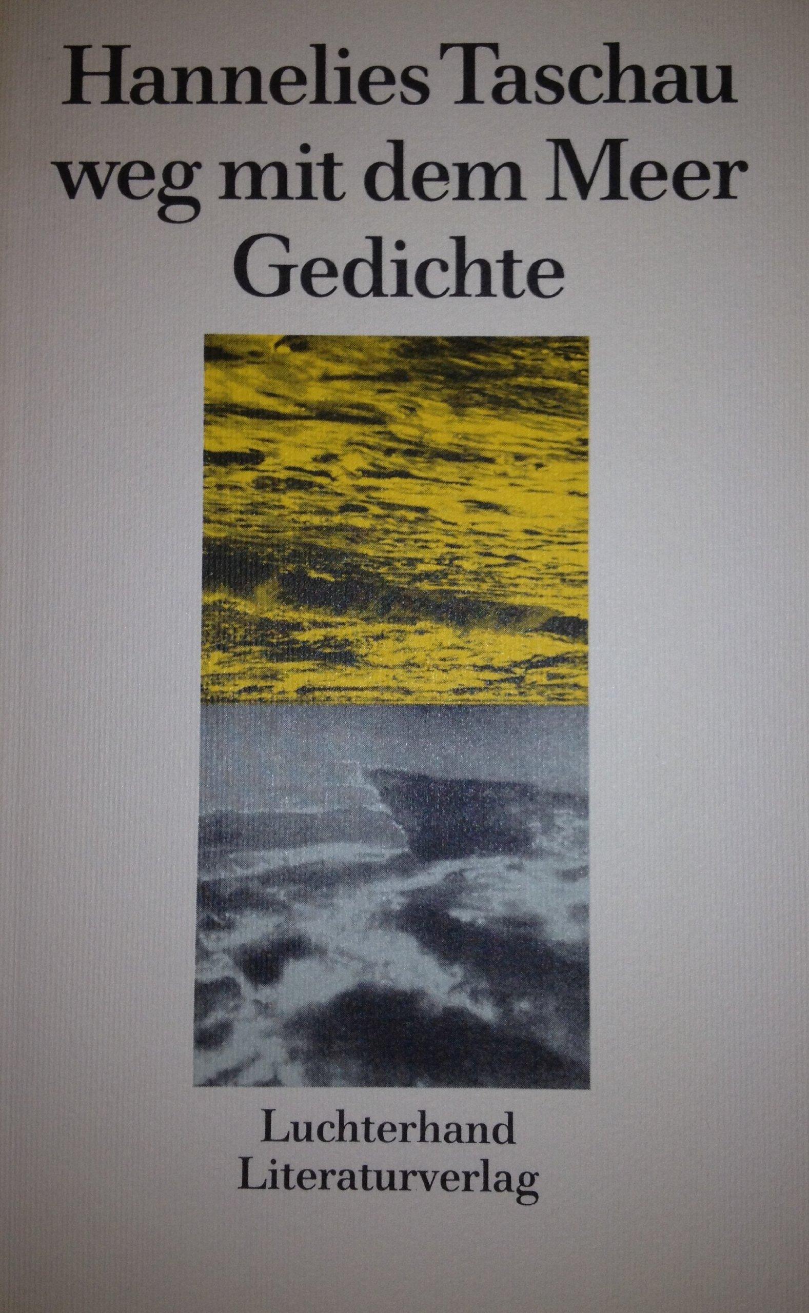 Weg Mit Dem Meer Gedichte Amazoncouk Hannelies Taschau