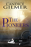 The Pioneers : A Ghost Hunting Short Story
